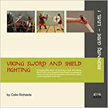 viking sword and shield fighting beginners guide